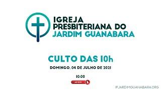 Culto das 10h ao Vivo - 04/07/2021