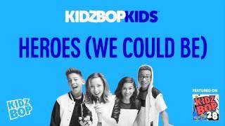 KIDZ BOP Kids - Heroes (we could be) [KIDZ BOP 28]
