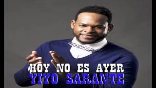 Hoy No Es Ayer - Yiyo Sarante Salsa Nueva 2015