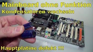 PC Mainboard Reparatur - ohne Funktion / defekt - Kondensator tauschen