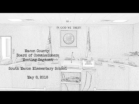 Macon Commissioners May 2018 - South Macon Elementary School