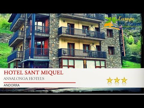 Hotel Sant Miquel - Ansalonga Hotels, Andorra
