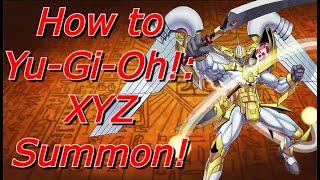 How To Yu-Gi-Oh: XYZ Summon!