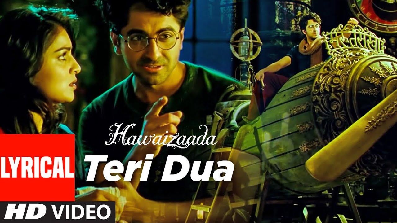 Lyrical: 'Teri Dua' | Hawaizaada | Ayushmann Khurrana | Mangesh Dhadke | T-Series
