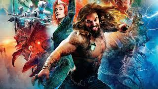 He Commands the Sea (Aquaman  Soundtrack)