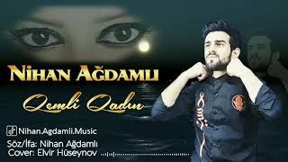 TREND SEİR TAM DINLE !!! Nihan Seccad Agdamli -Qemli Qadin Yeni Seir Şeir  (Tiktok insta whatsapp)