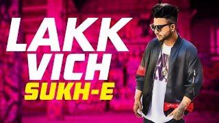 Lakk Vich (Full Audio) | Sukh-E | Latest Punjabi Song 2018 | Speed Records