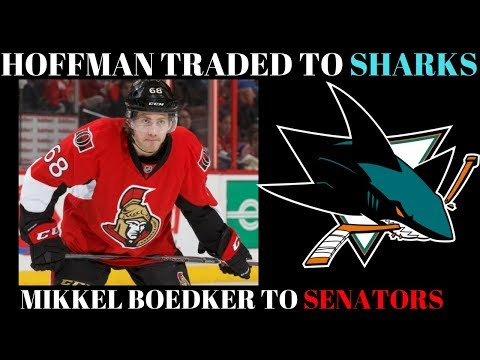 NHL Trade Talk 2018 - Senators Trade Mike Hoffman to Sharks