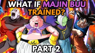 What if MAJIN BUU Trained? (Part 2)