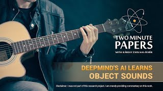 DeepMind's AI Learns Object Sounds | Two Minute Papers #224