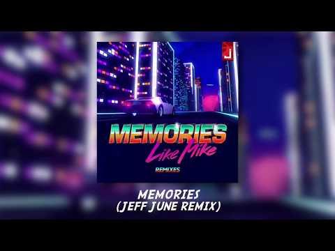 Like Mike - Memories (Jeff June Remix)