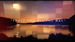 About A Mile - Trust You All The Way (Official Lyric Video)