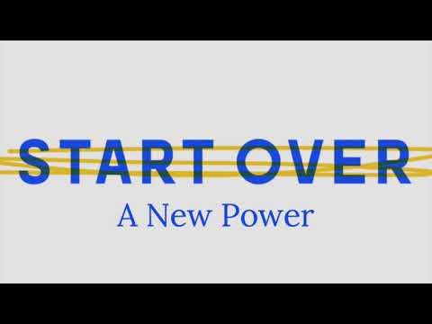 START OVER: A New Power