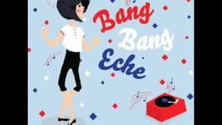 bang bang eche - you