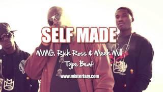 Self Made - Rick Ross, Meek Mill, MMG Type Beat - Trap Instrumental 2013