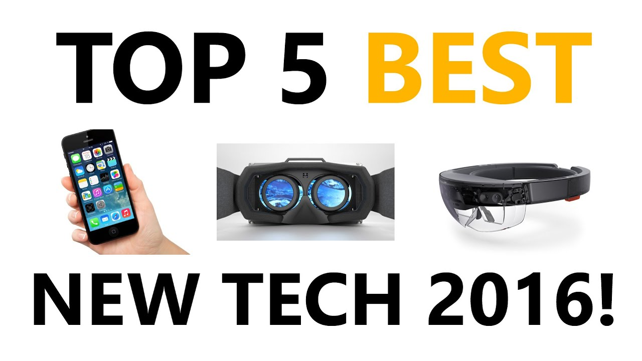 Top 5 Best Upcoming New Tech In 2016 Including Hololens Iphone 7 You