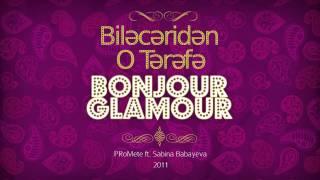 promete host ft sabina babayeva — bilajaridan o tarafa bonjour glamour