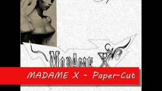 MADAME X • Paper-Cut