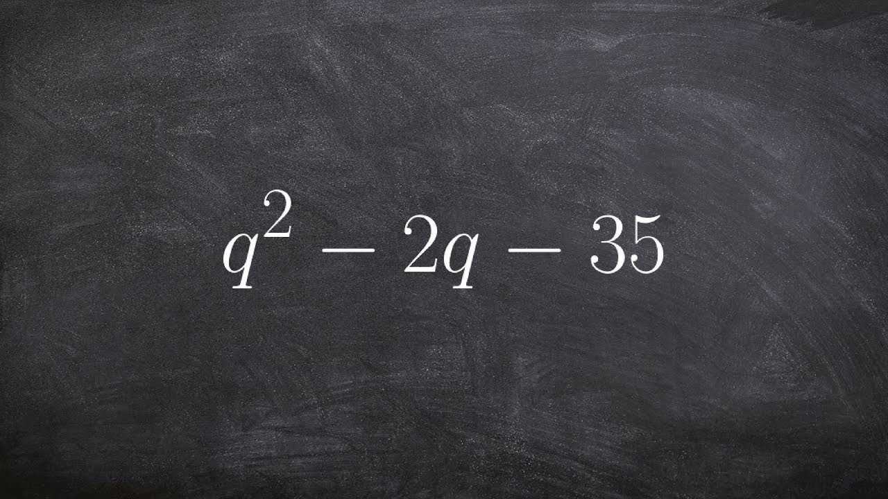 How To Factor A Trinomial Into Two Factors