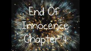 End Of Innocence // {Chapter 4}