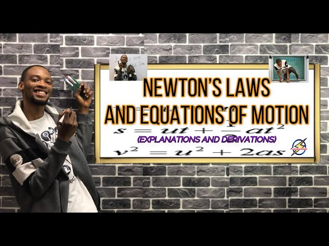 Newton's 3 Laws And Equations of Motion (Explained)