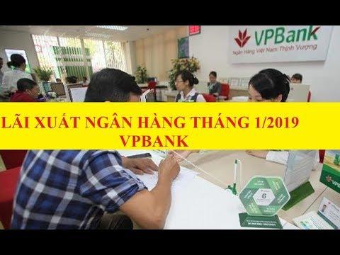 Lãi Suất Ngân Hàng VPBank Tháng 1/2019: Mức Lãi Suất Cao Nhất Là 8,6%/năm