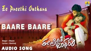 Ee Preeti Onthara - Baare Baare | Audio Song | Mithun Tejasvi, Manya