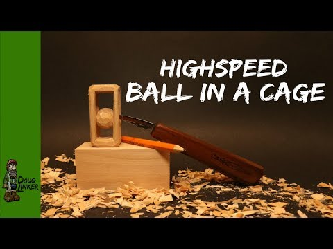 """Highspeed """"Ball In A Cage"""" Whittle"""