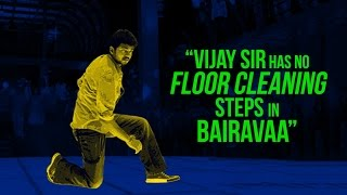 """Vijay sir has no floor cleaning steps in Bairavaa"" 