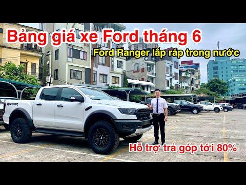 ✅ Bảng giá xe Ford tháng 6 | Ford Ranger lắp ráp trong nước | Hỗ trợ trả góp 80%