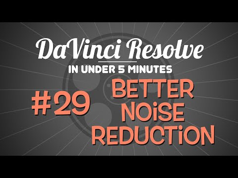 DaVinci Resolve in Under 5 Minutes: Better Built-In Noise Reduction