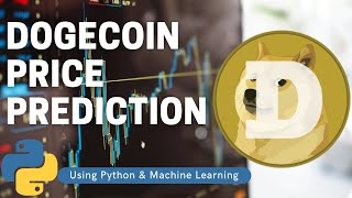 Dogecoin Price Prediction Using Python & Machine Learning
