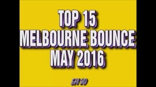 Top 15 Melbourne Bounce Drops May 2016 (Epi 90)