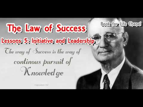 """The Law of Success"" by  Napoleon Hill - Lessions 5: Initiative and Leadership"