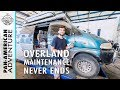 Maintaining our Overland Vehicle | EP 06 | OVERLAND WAY