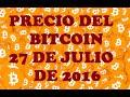Precio Del Bitcoin 27 De Julio 2016 | Argentina Y Venezuela
