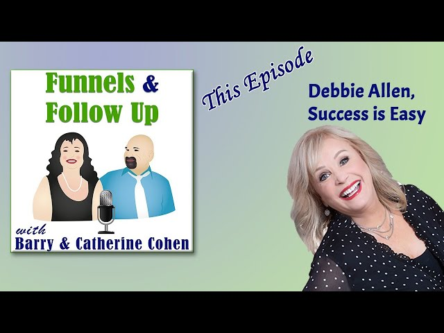 Debbie Allen, Success is Easy | Funnels & Follow Up