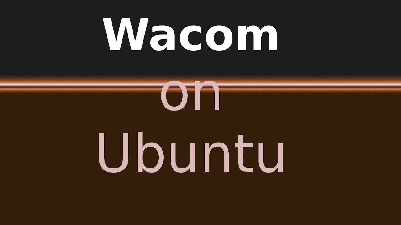 Wacom on ubuntu: How to run your tablet on Ubuntu and Ubuntu LiveUSB -  Wacom One