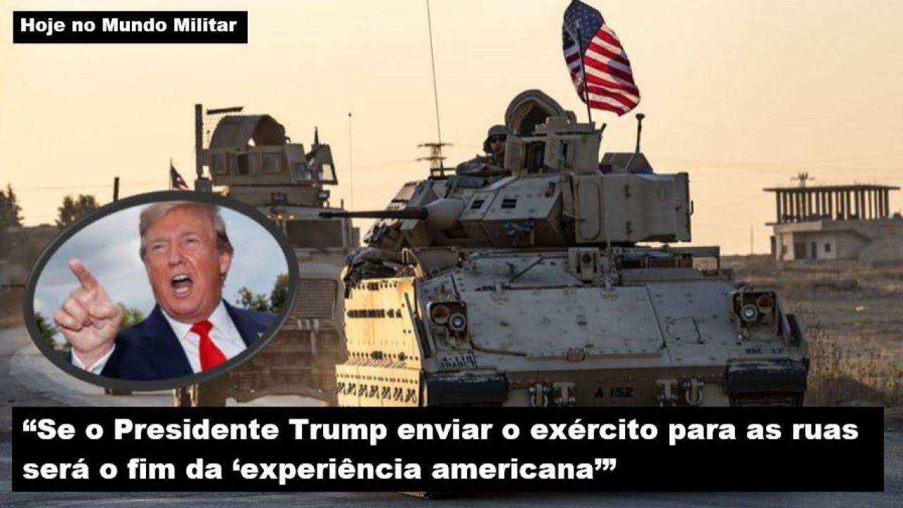 """""""Se o Presidente Trump enviar o exército para as ruas, será o fim da 'experiência american"""