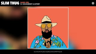 Download Slim Thug - Same Girl (feat. DoughBeezy & Lhitney) (Audio) Mp3 and Videos