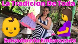 LA TRADICION DE TODA SALVADOREÑA EMBARAZADA / MOSTRAN LA ROPA DE EMMA LILIANA