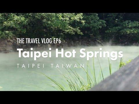 Hot Springs - Taipei Taiwan // The Travel Vlog - Ep 6
