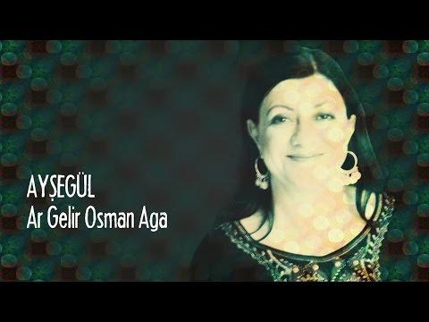 Ayşegül - Ar Gelir Osman Aga
