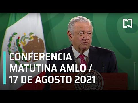 AMLO Conferencia Hoy / 17 de Agosto 2021