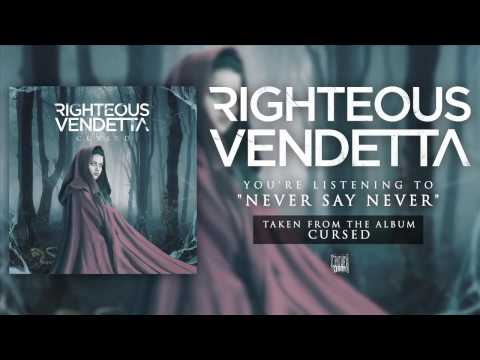 RIGHTEOUS VENDETTA - Never Say Never (Album Track)