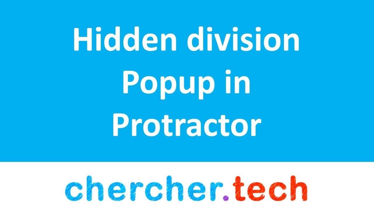 Alerts & PopUps in Protractor | Hidden Division Pop UP
