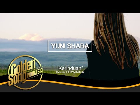 YUNI SHARA - Kerinduan (Official Audio)