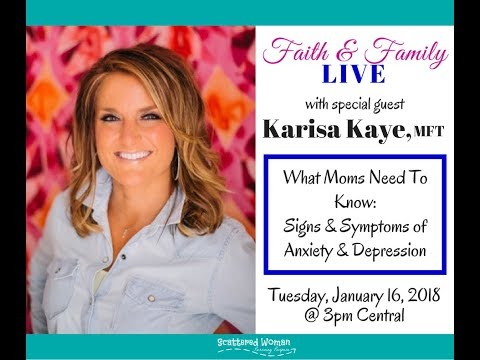 Faith & Family LIVE 1.16.18 - Anxiety & Depression: Signs & Symptoms