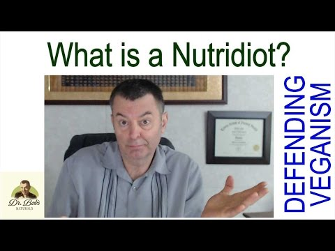 Defending the Vegan Diet - What Exactly is a Nutridiot