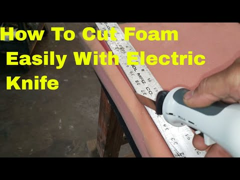 How To Cut Foam Sponge With Electric Knife